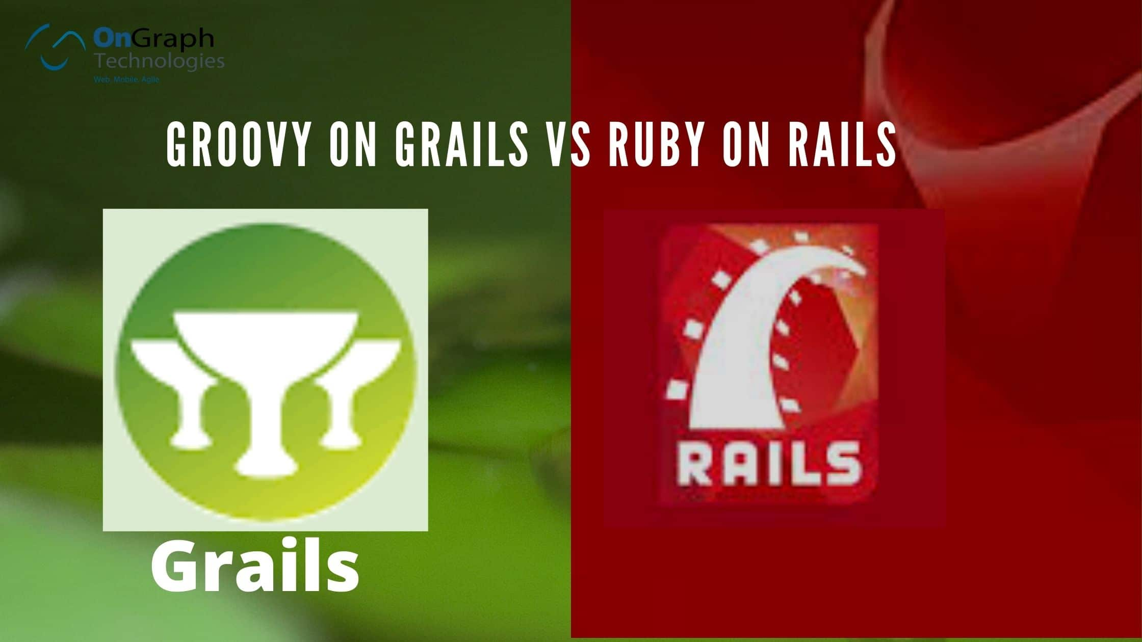 Ruby on Rails Vs Groovy on Grails –  The Key Differences